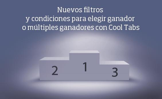 Nuevos filtros y condiciones para elegir ganador o múltiples ganadores con Cool Tabs