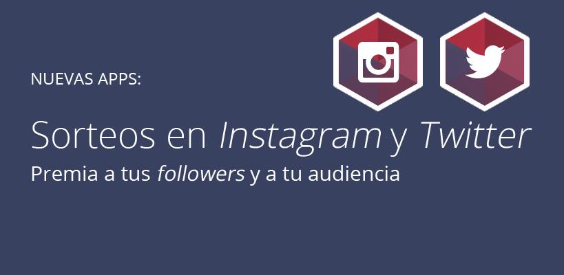 Nuevas apps para sorteos en Instagram y Twitter: Premia a tus followers y a tu audiencia
