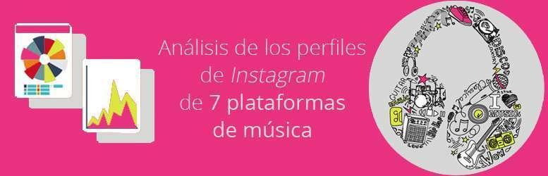 Análisis de los perfiles de Instagram de 7 plataformas de música