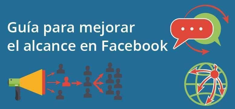 Guía para mejorar el alcance de Facebook