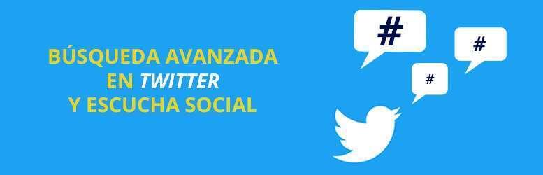 Búsqueda avanzada en Twitter: Análisis en Twitter